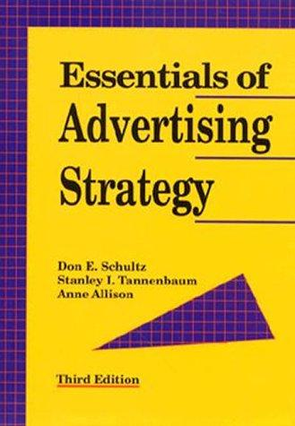 Essentials of advertising strategy