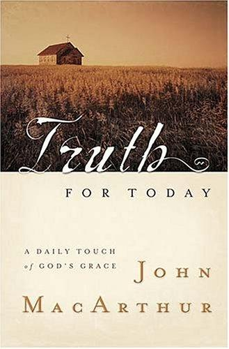 Truth for today by John MacArthur