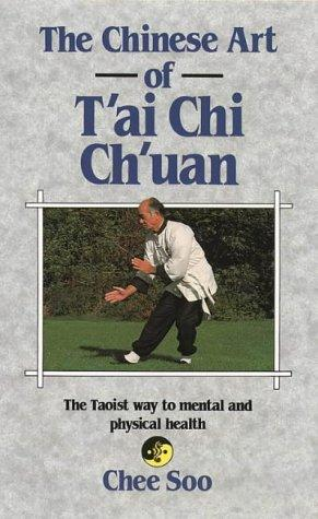 The Chinese art of T'ai Chi Ch'uan