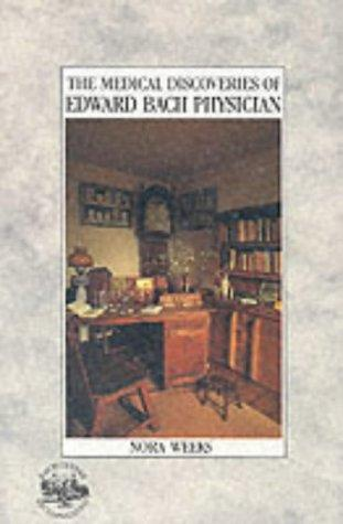 Download The medical discoveries of Edward Bach, physician