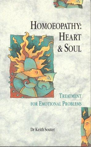 Homoeopathy: Heart & Soul, M.D., Souter; Keith