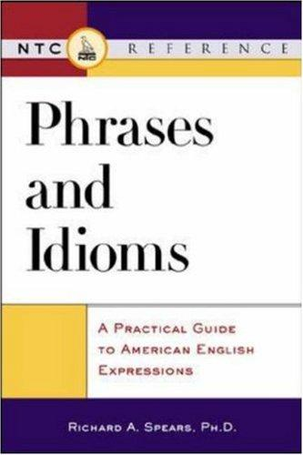 Phrases and idioms by Richard A. Spears