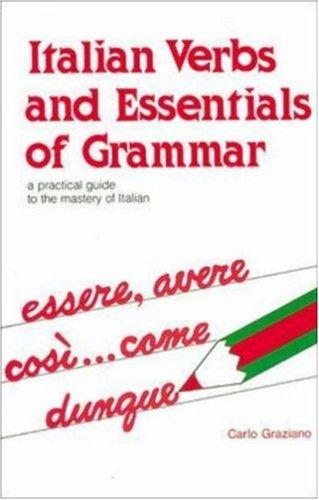 Italian verbs and essentials of grammar by Carlo Graziano