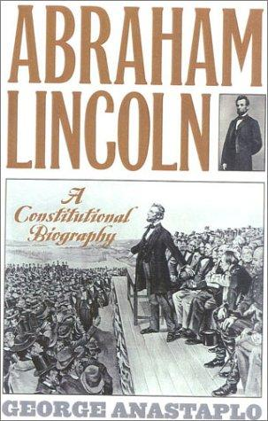 Abraham Lincoln: A Constitutional Biography