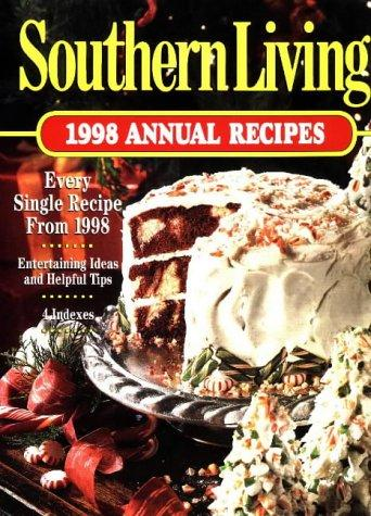 Southern Living 1998 Annual Recipes by Southern Living