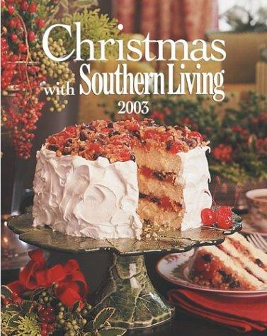 Christmas With Southern Living 2003 (Christmas With Southern Living) by Southern Living Magazine