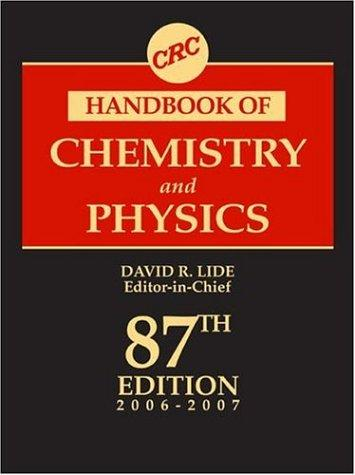 CRC Handbook of Chemistry and Physics, 87th Edition (Crc Handbook of Chemistry and Physics) by David R. Lide