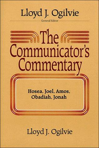 The communicator's commentary by Lloyd John Ogilvie