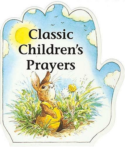 Classic children's prayers by [text and illustrations, AlanParry  and Linda Parry].