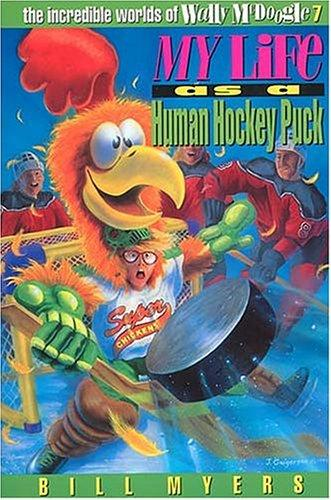 My life as a human hockey puck by Bill Myers