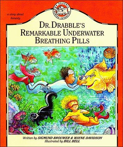 Dr. Drabble's remarkable underwater breathing pills by Sigmund Brouwer