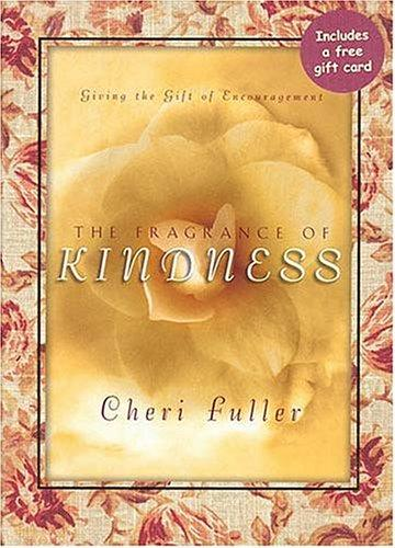 The Fragrance Of Kindness by Cheri Fuller