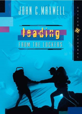 Leading From The Lockers - Guided Journal by John C. Maxwell