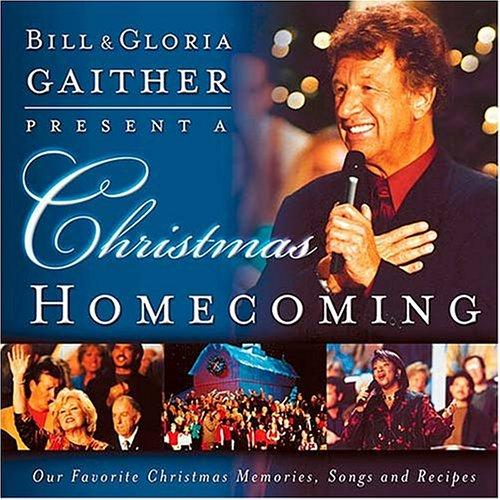 Bill & Gloria Gaither present a Christmas homecoming by Bill Gaither