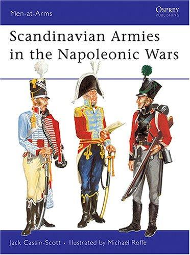 Scandinavian Armies in the Napoleonic Wars by Jack Cassin-Scott