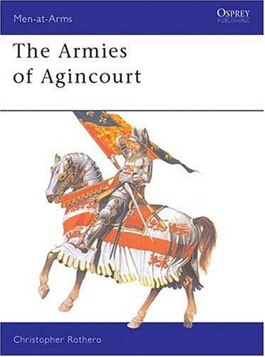 The Armies of Agincourt by Christopher Rothero