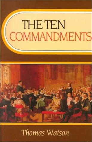 The Ten Commandments (Body of Practical Divinity) (Body of Practical Divinity) by Thomas Watson