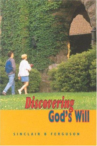Discovering God's Will by Ferguson, Sinclair B.