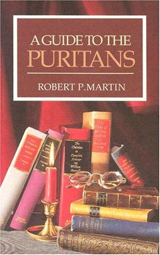 Guide to the Puritans, A by Martin, Robert P.