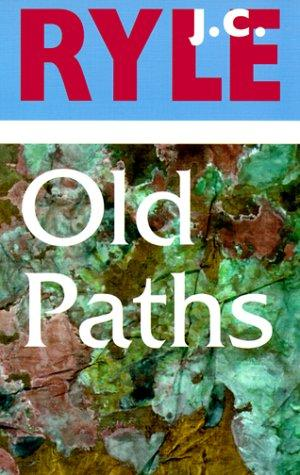 Old Paths by Ryle, J. C.
