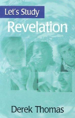 Let's Study Revelation by Thomas, Derek