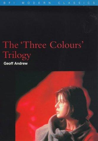 The 'Three colours' trilogy by Geoff Andrew