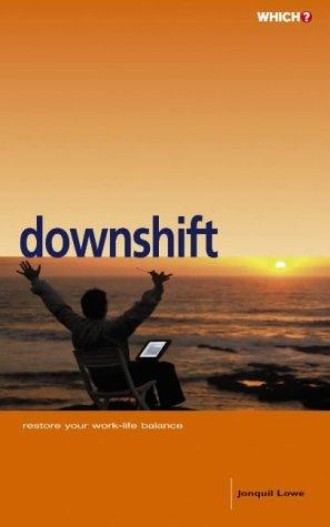 Which? Downshift (Which Consumer Guides) by Jonquil Lowe
