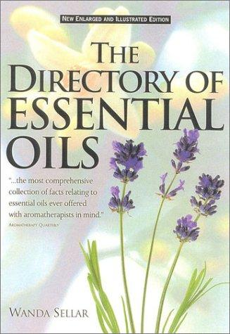 The Directory of Essential Oils, Revised by Wanda Sellar