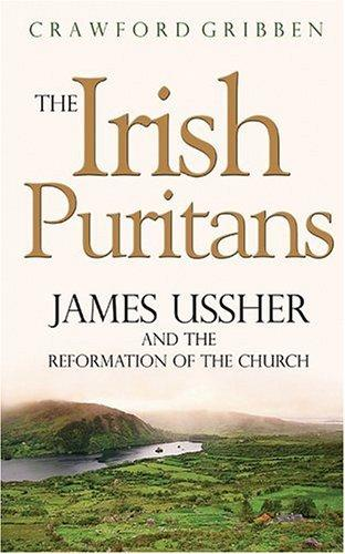 The Irish Puritans by Crawford Gribben