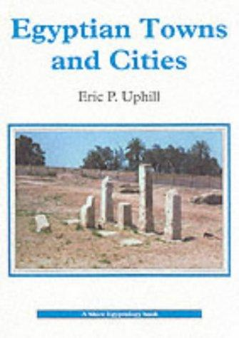 Egyptian towns and cities by Eric P. Uphill
