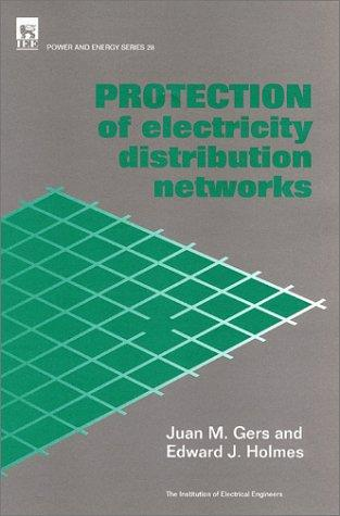 Protection of Electricity Distribution Networks (IEE Power Series, No. 28) (Iee Power Series , No 28) by J.M. Gers